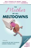 The Mother of All Meltdowns by Crystal Ponti