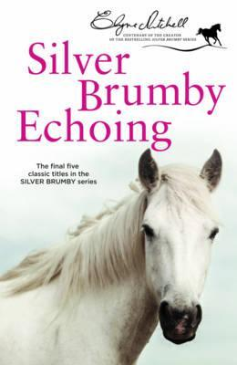 Silver Brumby Echoing (Silver Brumby Series, #9-13)