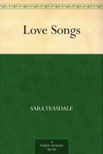 Poetry Review – Love Songs by Sara Teasdale