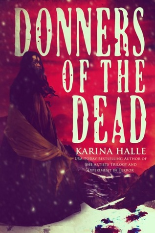 Donners of the Dead by Karina Halle (1/3)