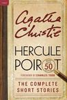 Hercule Poirot: The Complete Short Stories: A Hercule Poirot Collection with Foreword by Charles Todd