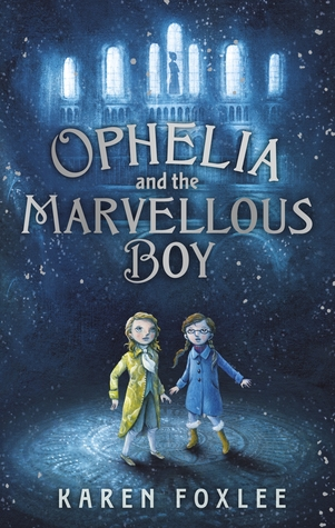 Giveaway & Review: Ophelia and the Marvellous Boy by Karen Foxlee