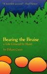 Bearing the Bruise: A Life Graced by Haiti