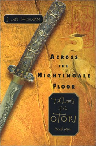 Book Review: Across The Nightingale Floor by Lian Hearn