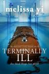 Terminally Ill by Melissa Yi