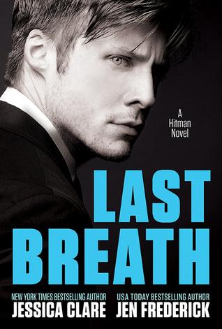 Last Breath (Hitman #2) By Jessica Clare and Jen Frederick (1/2)