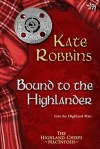 Bound to the Highlander by Kate Robbins