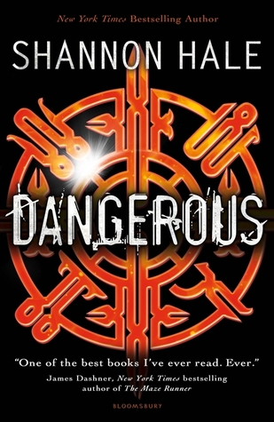 Book Review: Dangerous by Shannon Hale