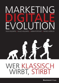 Digitale Marketing Evolution - Wer klassisch wirbt, stirbt