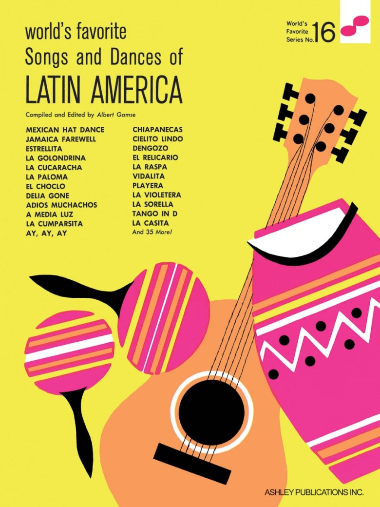 songs and dances of latin america 16 worlds favorite | presto sheet