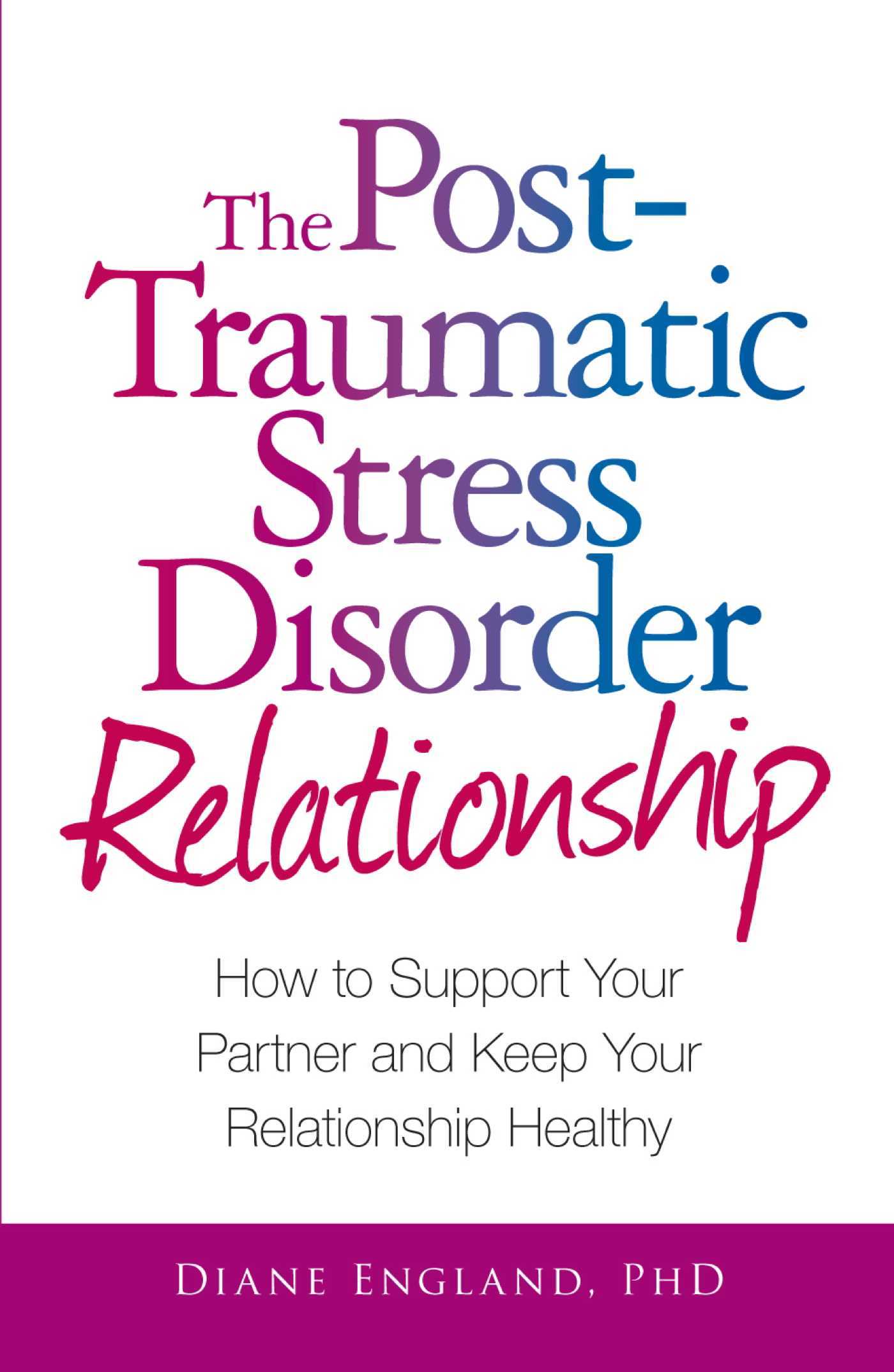 The Post Traumatic Stress Disorder Relationship Ebook By