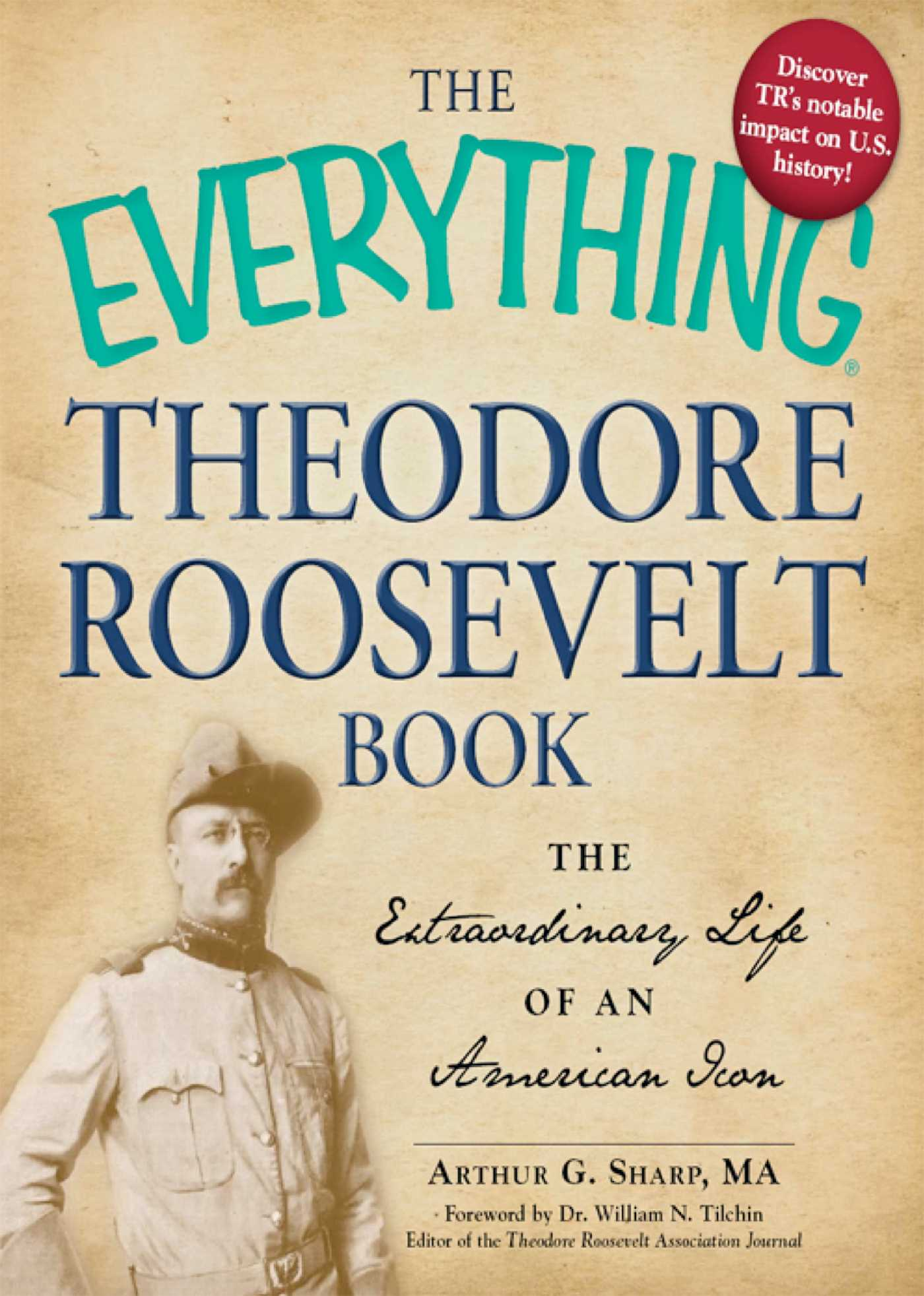 The Everything Theodore Roosevelt Book Ebook By Arthur G