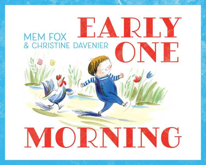 Early One Morning | Book by Mem Fox, Christine Davenier | Official  Publisher Page | Simon & Schuster