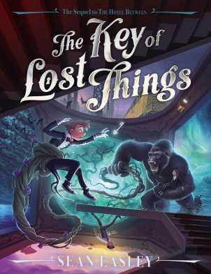 The Key of Lost Things by Sean Easley
