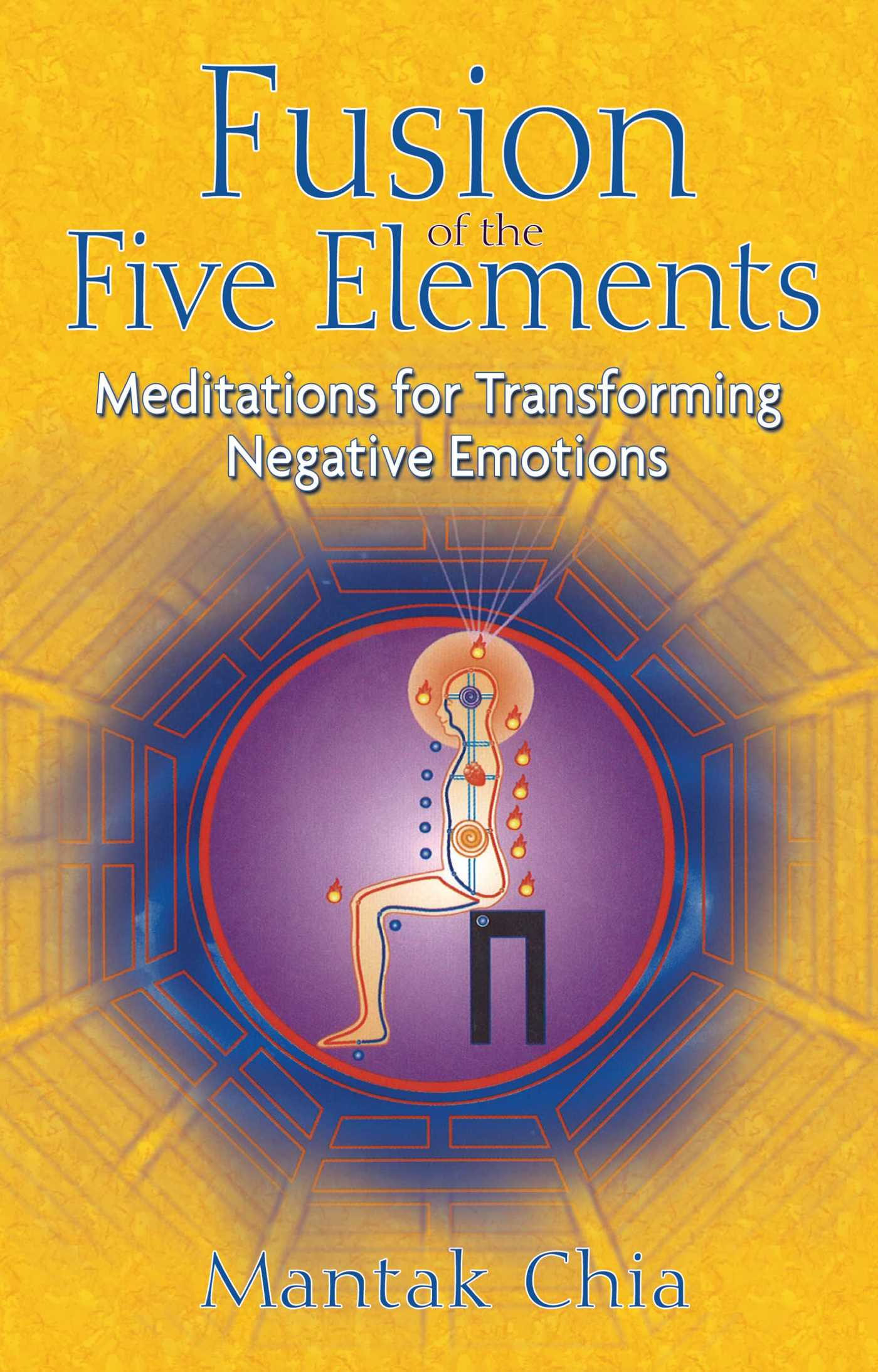 Fusion Of The Five Elements Ebook By Mantak Chia