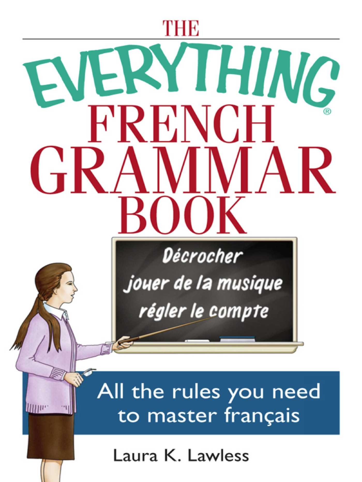 The Everything French Grammar Book Ebook By Laura K