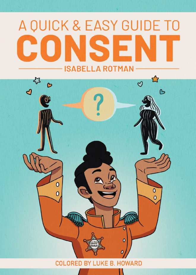A Quick & Easy Guide to Consent | Book by Isabella Rotman, Luke Howard |  Official Publisher Page | Simon & Schuster