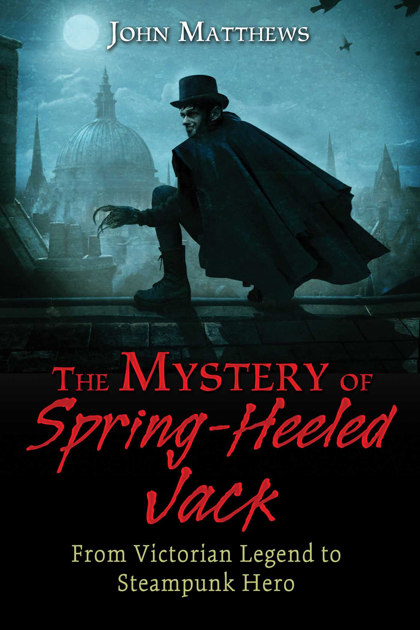 Image result for The Mystery of Spring-heeled Jack: From Victorian Legend to Steampunk Hero