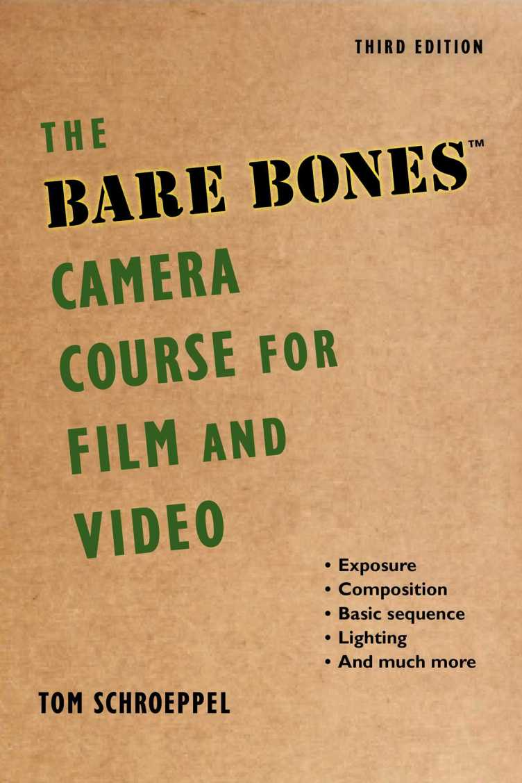 The Bare Bones Camera Course for Film and Video | Book by Tom ...