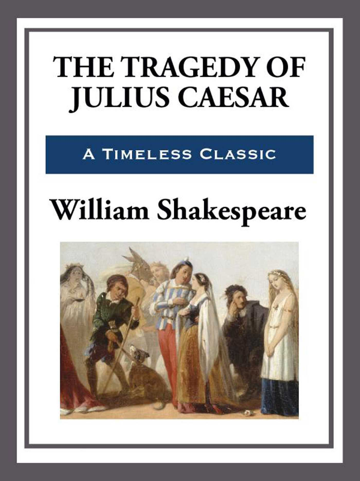 Tragedy Of Julius Caesar Ebook By William Shakespeare
