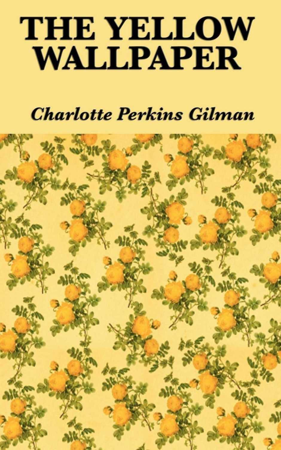 The Yellow Wallpaper eBook by Charlotte Perkins Gilman | Official ...