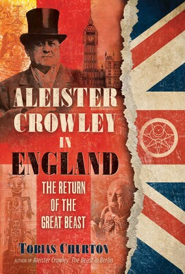 Aleister Crowley in England   Book by Tobias Churton   Official Publisher  Page   Simon & Schuster