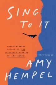 Image result for Sing to It by Amy Hempel