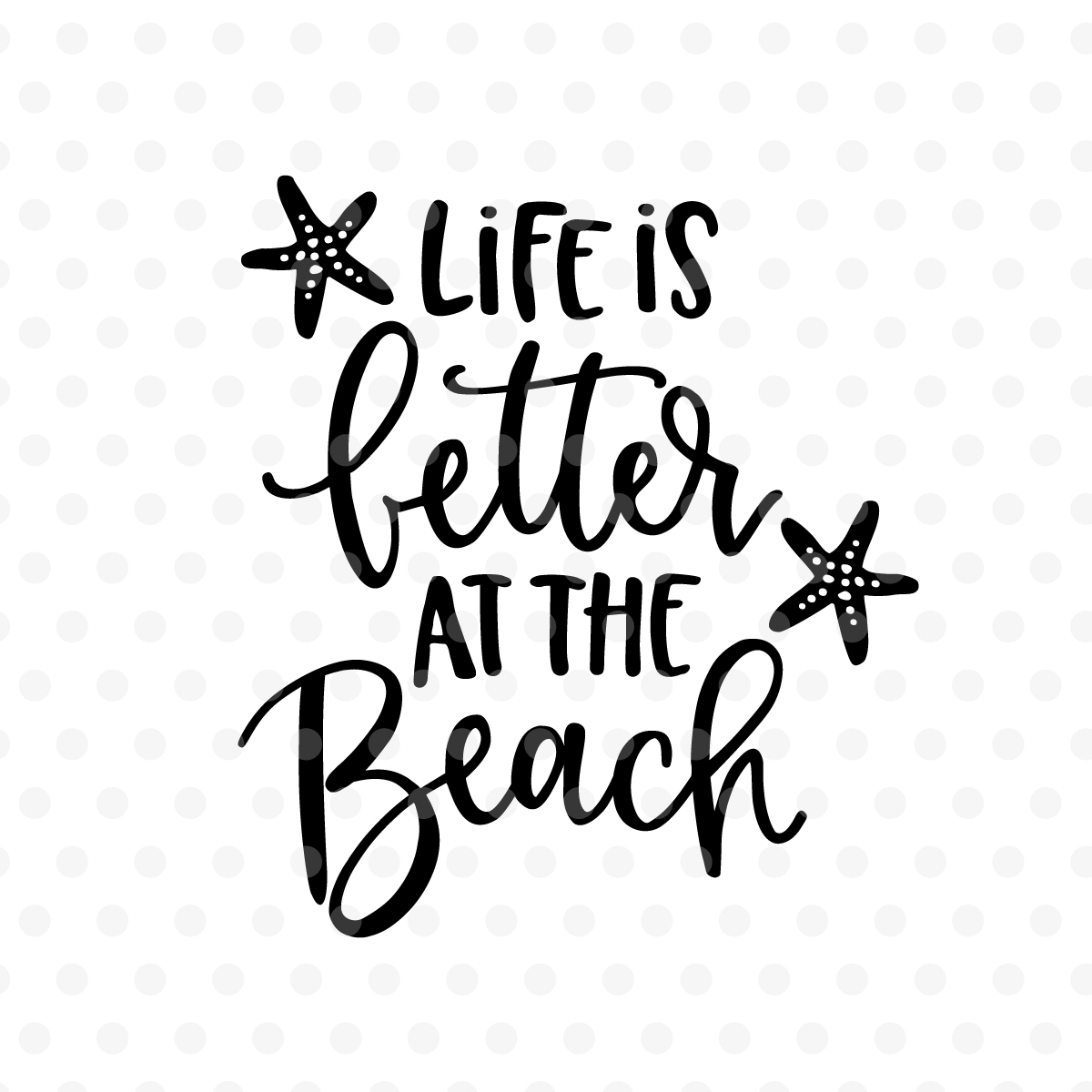 Life Is Better At The Beach Svg Eps P