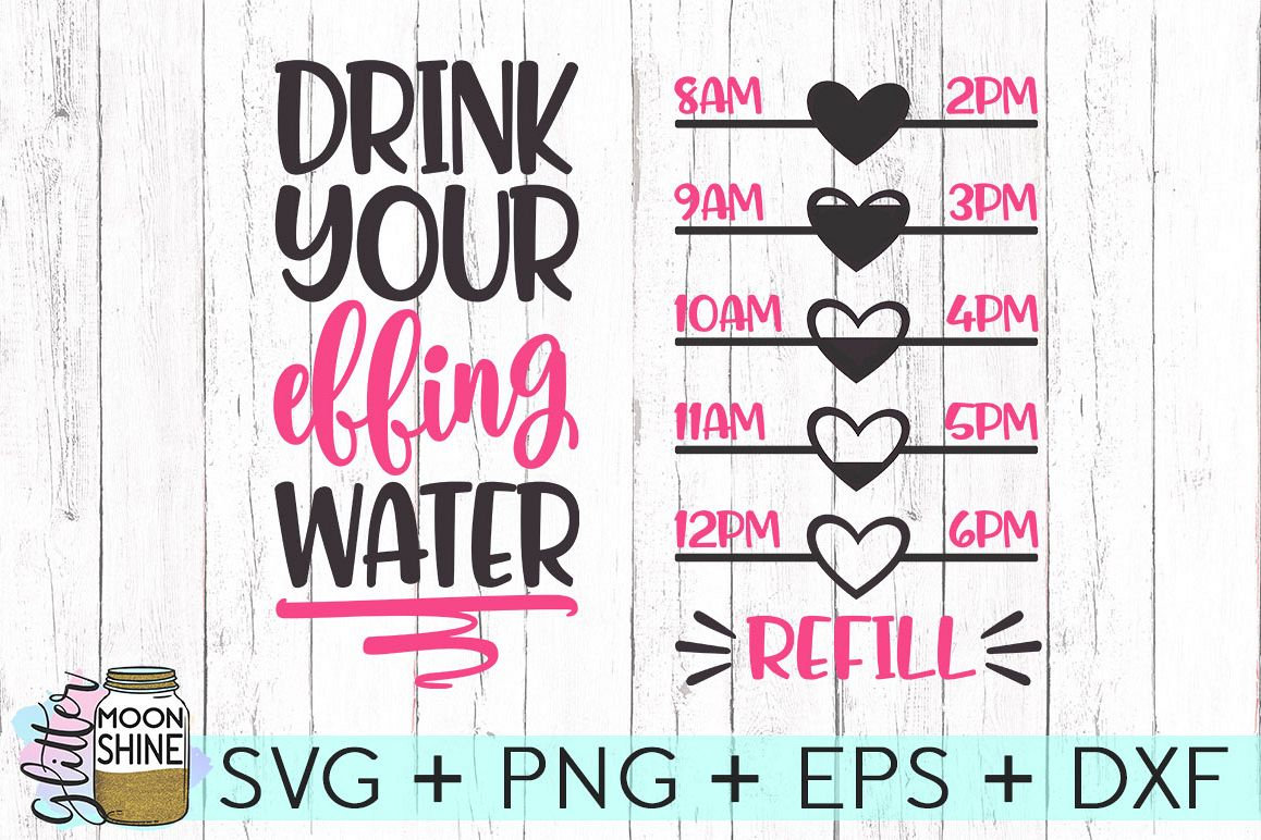 898722cccf Drink Your Effing Water Svg Drink Up Buttercup Svg Water - Modern ...