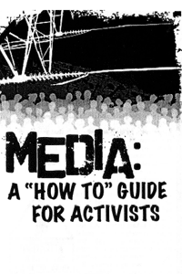 Media: A How to Guide for Activists