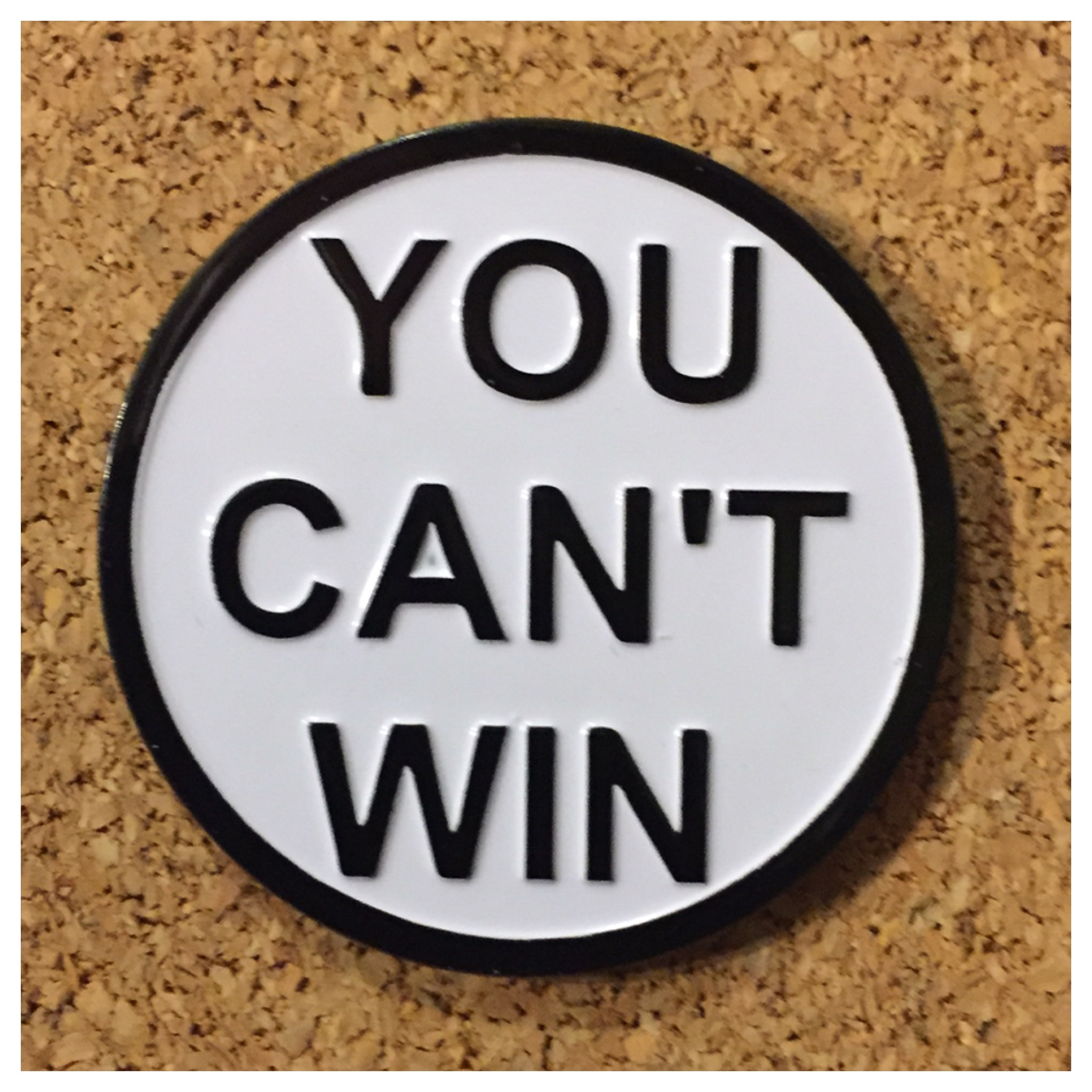 You Cant Win Enamel Pin On Storenvy