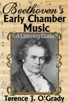 Beethoven's Early Chamber Music: A Listening Guide