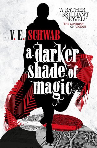 A Darker Shade of Magic by V.E. Schwab | reading, books