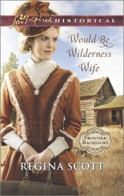 Would-Be Wilderness Wife (Frontier Bachelors, #2)