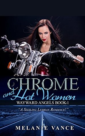 Chrome and Hot Women: Wayward Angels by Melanie Vance