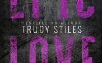 RELEASE DAY BLITZ:  Epic Love by Trudy Stiles