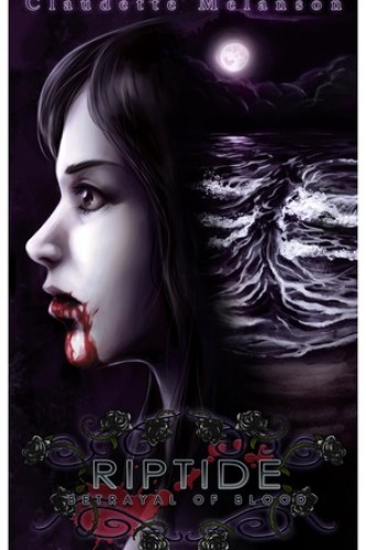 Riptide: Betrayal of Blood by Claudette Melanson | reading, books, book covers, cover love, vampires