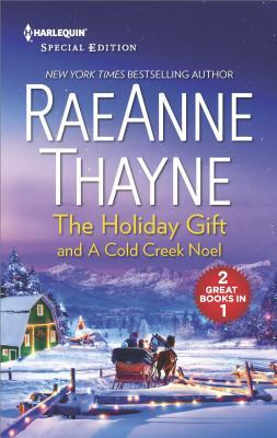 The Holiday Gift and A Cold Creek Novel: A Cold Creek Noel