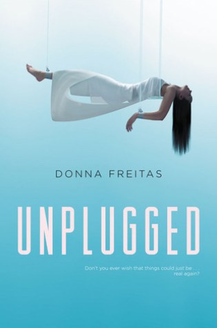 Unplugged (The Wired #1) – Donna Freitas