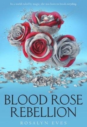 Sweet & Swanky 17ers~ Introducing…Rosalyn Eves & an Interview w/ Anna Arden from Blood Rose Rebellion + Giveaway!