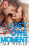 Just One Moment by Jami Wagner