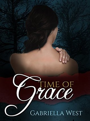 Time of Grace by Gabriella West