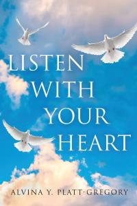 Listen With Your Heart (latest book by Platt-Gregory)