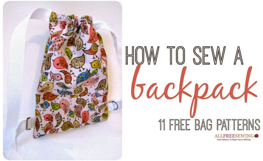 How To Sew A Backpack 11 Free Bag Patterns