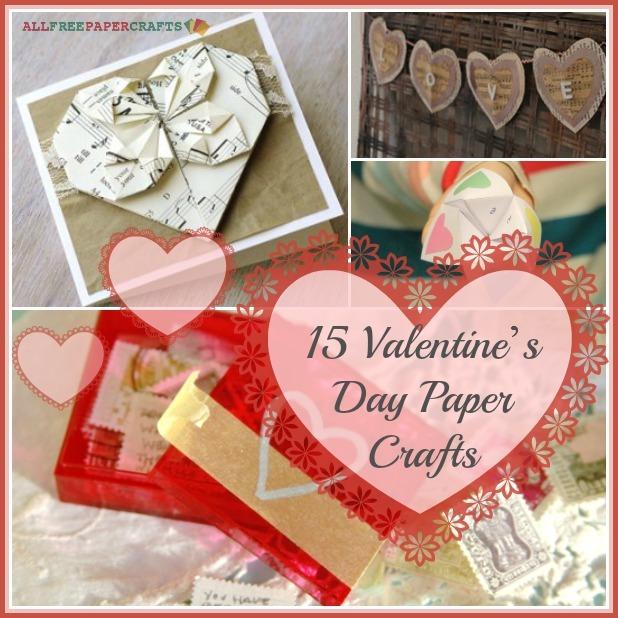 15 Valentines Day Paper Crafts Heartfelt Homemade