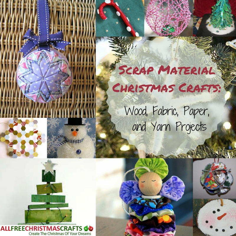 Scrap Material Christmas Crafts 28 Wood Fabric Paper