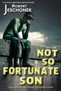 Not So Fortunate Son by Robert Jeschonek