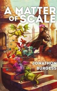 A Matter of Scale by Jonathon Burgess