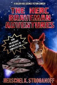 Own Worst Enemy: A Herc Braveman Adventure by Herschel K. Stroganoff
