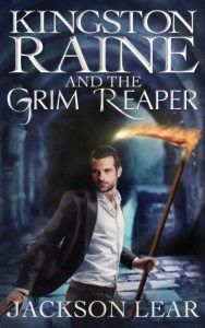 Kingston Raine and the Grim Reaper by Jackson Lear